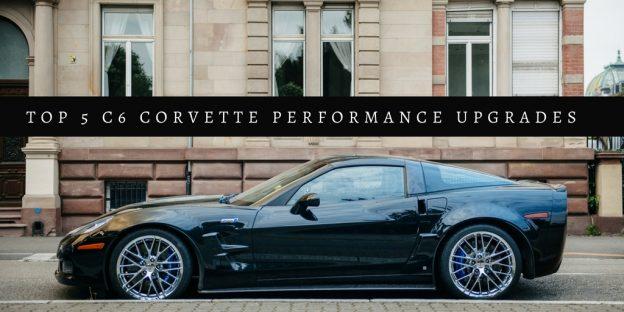 Top 5 C6 Corvette Performance Upgrades