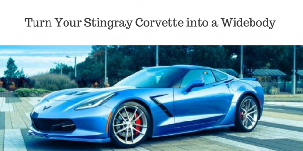 Turn Your Stingray Corvette into a Widebody
