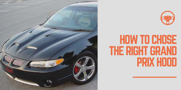 How to Chose the Right Grand Prix Hood